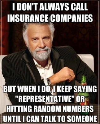 How The Most Interesting Man in the World Handles Calling Insurance Companies